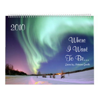 Where I Want To Be...Beautiful Scenic Nature Calendar