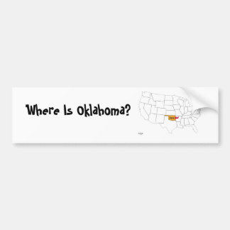 Where Is Oklahoma? Bumper Sticker