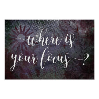 Where is Your Focus? Typography Rustic Abstract 2 Poster