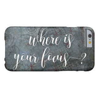 """""""Where is Your Focus?"""" Typography, Rustic Abstract Barely There iPhone 6 Case"""