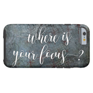 """""""Where is Your Focus?"""" Typography, Rustic Abstract Tough iPhone 6 Case"""
