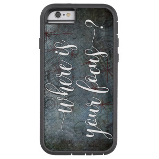 """""""Where is Your Focus?"""" Typography, Rustic Abstract Tough Xtreme iPhone 6 Case"""