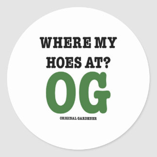 Where My Hoes At (original gardener green) Classic Round Sticker