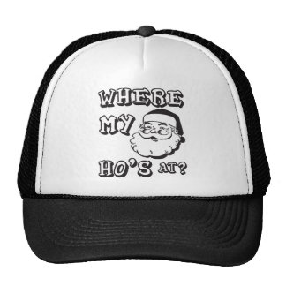 Where My Ho's At - Funny Christmas Santa Claus Trucker Hat
