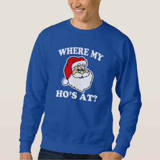 Where my Ho's at? funny Santa Christmas sweater
