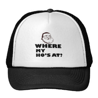 where my Ho's at Trucker Hat