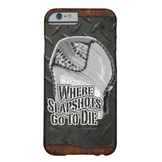 Where Slapshots Go To Die (Hockey) Barely There iPhone 6 Case