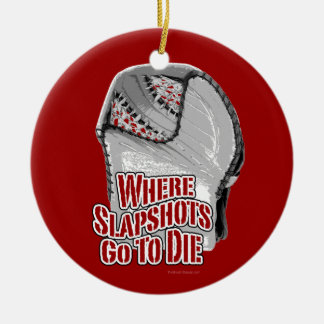 Where Slapshots Go To Die (Hockey) Round Ceramic Ornament