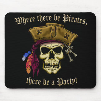 Where there be Pirates Mouse Pad