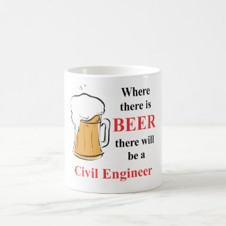 Where there is Beer - Civil Engineer Coffee Mug