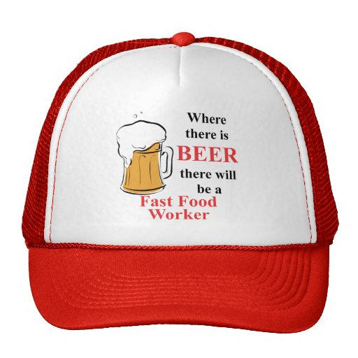 Where there is Beer - Fast Food Worker Hats