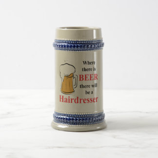 Where there is Beer - Hairdresser 18 Oz Beer Stein