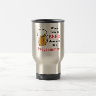 Where there is Beer - Programmer Travel Mug