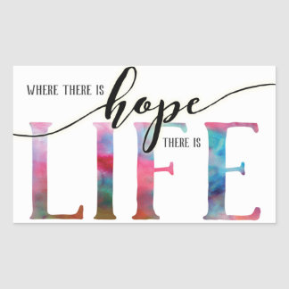 Where there is HOPE there is LIFE Sticker