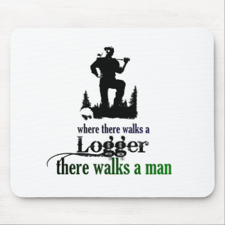 Where There Walks a Logger Mouse Pad