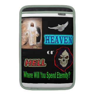 Where Will You Spend Eternity MacBook Sleeves