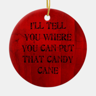 Where You Can Put That Candy Cane Round Ceramic Ornament