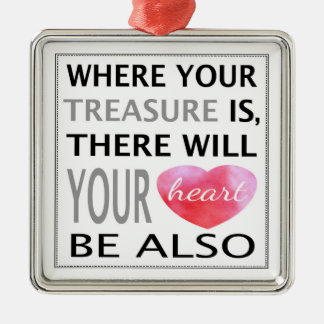 Where Your Treasure Is Inspirational Quote Pink Metal Ornament