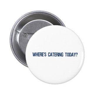 Where's Catering Today? Buttons