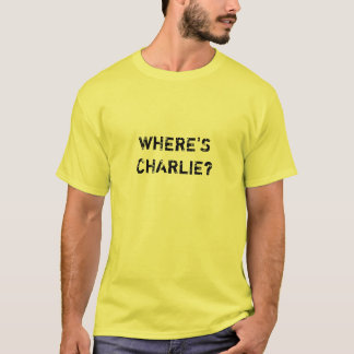 Where's Charlie? T-Shirt