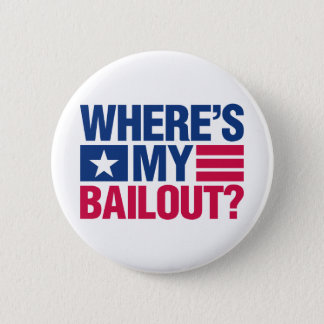 Wheres My Bailout - Red and Blue 2 Inch Round Button