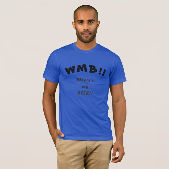 Where's my BEER!! T-Shirt