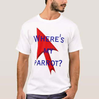 Where's my parrot? T-Shirt