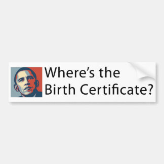 Where's Obama's Birth Certificate Bumper Sticker