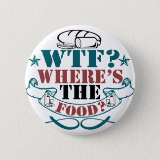 Where's The Food? 2 Inch Round Button
