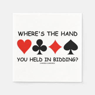 Where's The Hand You Held In Bidding? Bridge Game Disposable Napkin
