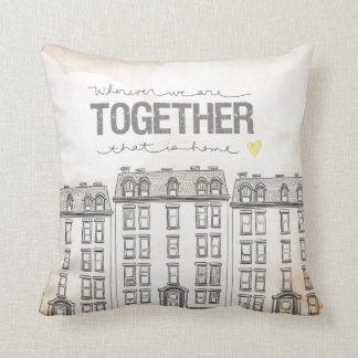 Wherever We Are Together series- Apartment edition Throw Pillow