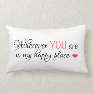 Wherever YOU are is my happy place Lumbar Pillow