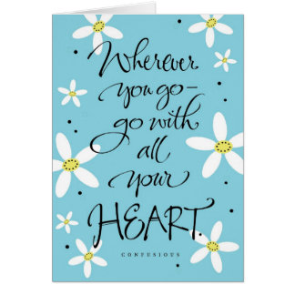 Wherever you go-go with all your heart card