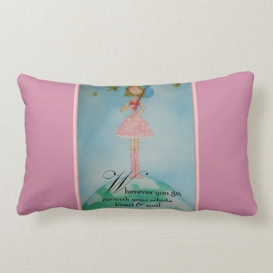 Wherever you go, go with your whole heart & soul lumbar pillow