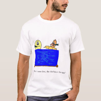 which came first the chicken or the egg T-Shirt