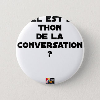 WHICH IS THE TUNA OF THE CONVERSATION 2 INCH ROUND BUTTON