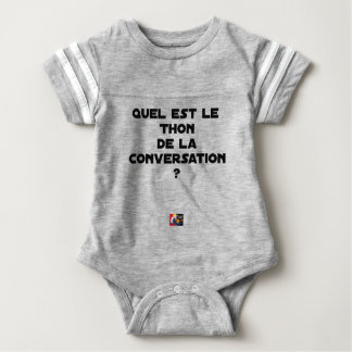 WHICH IS THE TUNA OF THE CONVERSATION BABY BODYSUIT