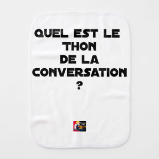 WHICH IS THE TUNA OF THE CONVERSATION BURP CLOTH