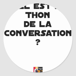 WHICH IS THE TUNA OF THE CONVERSATION CLASSIC ROUND STICKER