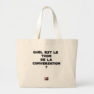 WHICH IS THE TUNA OF THE CONVERSATION LARGE TOTE BAG