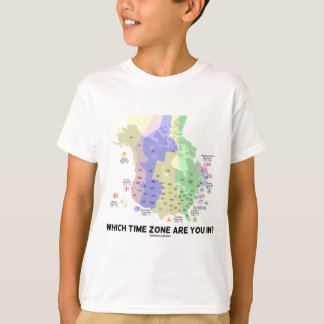 Which Time Zone Are You In? (United States Canada) T-Shirt