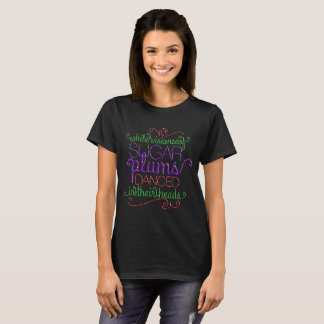 While Visions of Sugarplums Sparkle Black T Shirt