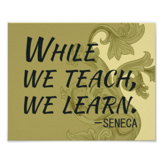 While we teach, we learn - Roman quote poster