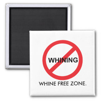 Whine Free Zone Square Magnet