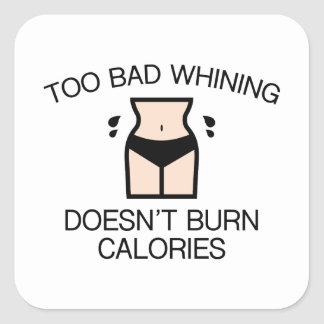 Whining Burn Calories Square Sticker