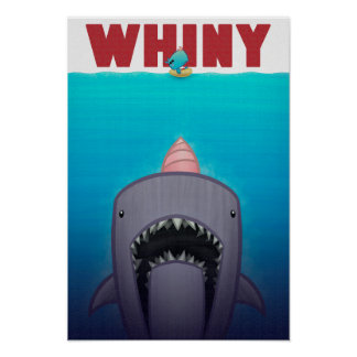 Whiny Whiny Bait Poster