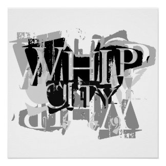 WHIP CITY POSTER