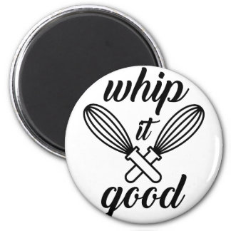 Whip It Good 2 Inch Round Magnet