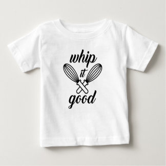 Whip It Good Baby T-Shirt