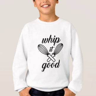 Whip It Good Sweatshirt